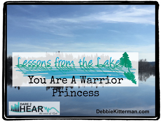 You Are A Warrior Princess Vlog #23 Lessons from the Lake