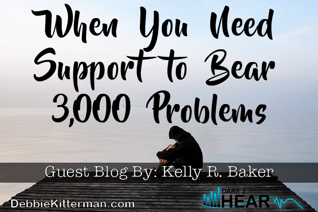 When You Need Support to Bear 3,000 Problems & Tune In Thursday #22 Guest: Kelly R Baker