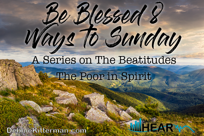 Blessed 8 Ways to Sunday: The Poor in Spirit & Tune In Thursday #57