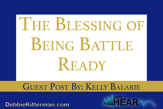 The Blessing of Being Battle Ready & Tune In Thursday #69