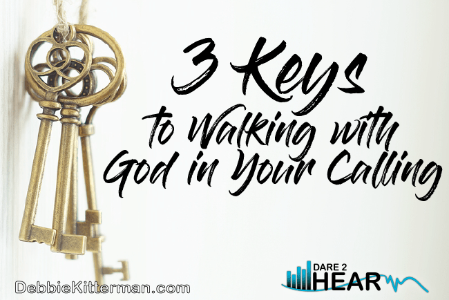 3 Keys to Walking with God in Your Calling & Tune In Thursday #85