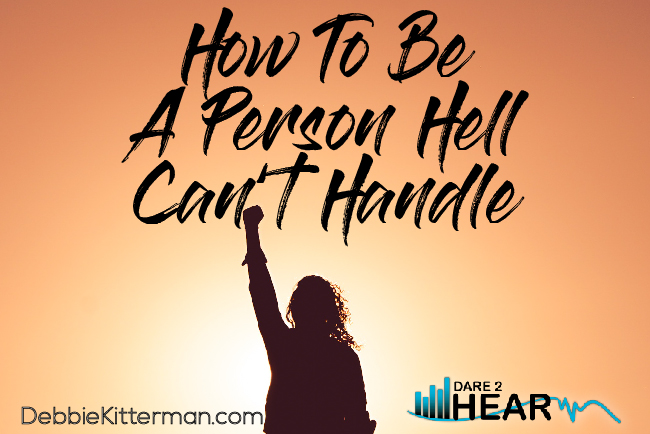 How to Be A Person Hell Can't Handle & Tune In Thursday #88