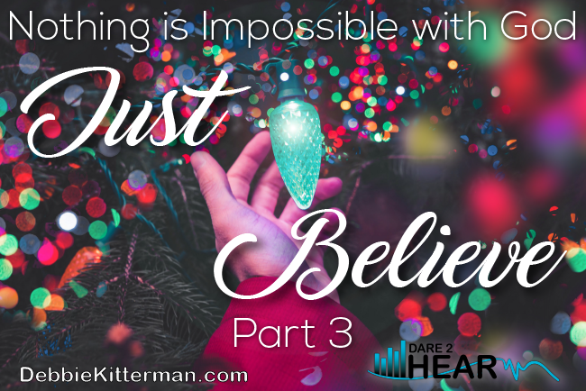 Nothing Is Impossible with God: Just Believe Part 3 & Tune In Thursday #93