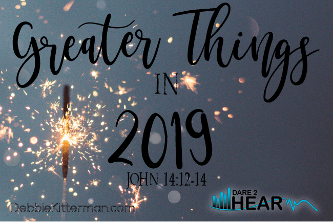 Greater Things in 2019 & Tune In Thursday #94