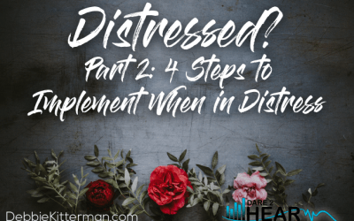 Distressed ? Part 2  4 Steps to Implement When in Distress + Tune In Thursday #104