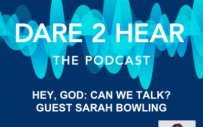Hey, God: Can We Talk? ~ Sarah Bowling Episode #99 + Tune In Thursday #199
