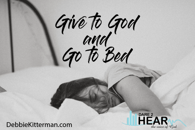 Give it to God and Go to Bed + Tune In Thursday #226
