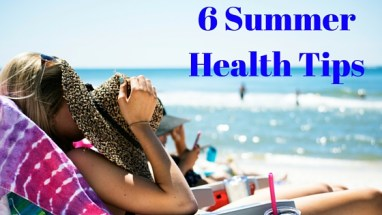 6 Summer Health Tips
