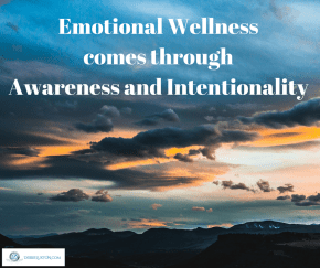 Emotional WellnessthroughAwareness and Intentionality