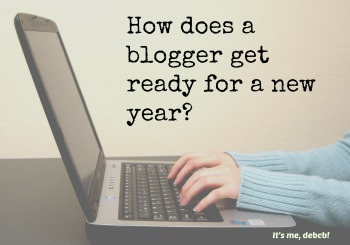 How does a blogger get ready for a new year?