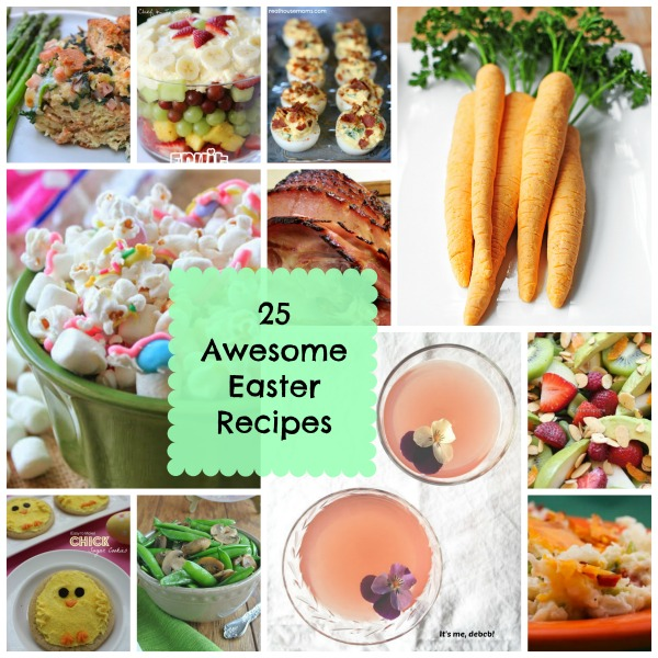 25 Awesome Easter Recipes- It's me, debcb!