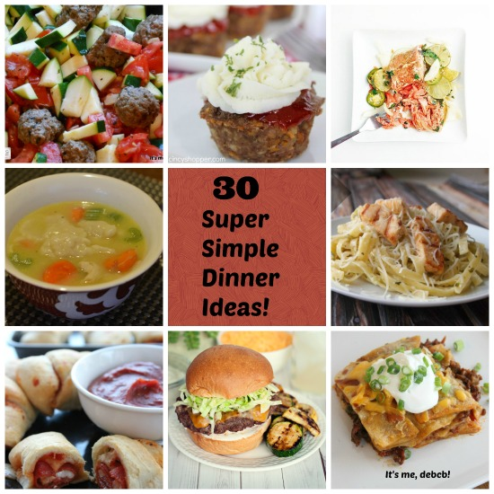 30 Super Simple Dinner Ideas