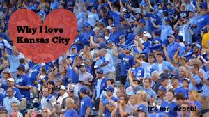 Why I love Kansas City