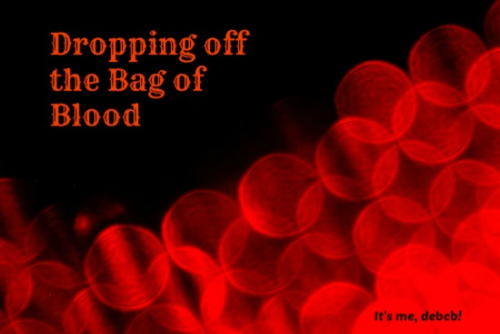 Dropping off the Bag of Blood