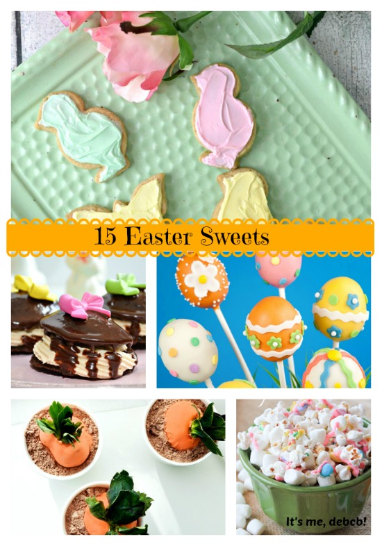15 Easter Sweets- It's me, debcb!
