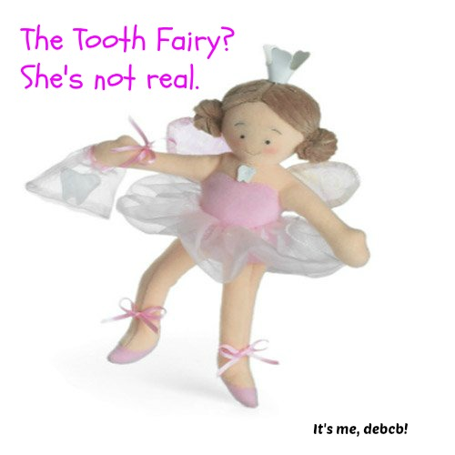 The Tooth Fairy- It's me, debcb!