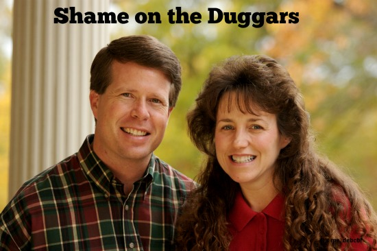 Shame on the Duggars- It's me, debcb!