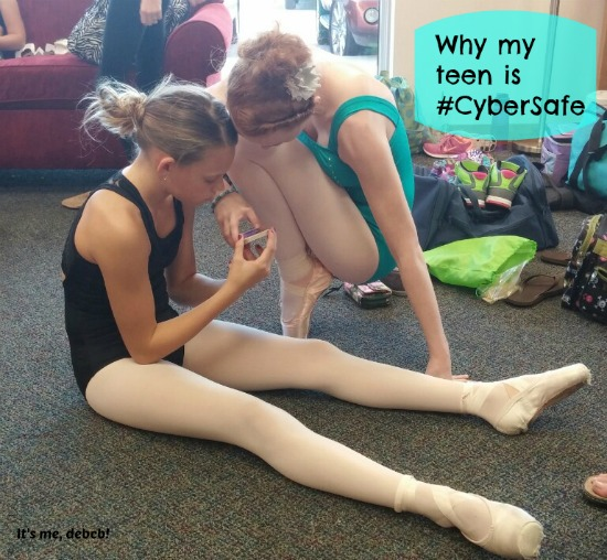 Why my teen is #CyberSafe- It's me, debcb!
