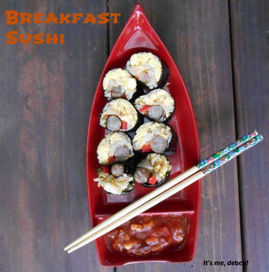 Breakfast Sushi- It's me, debcb!