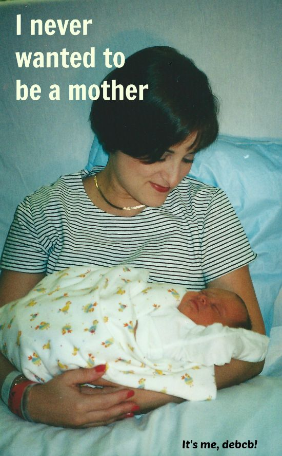 I never wanted to be a mother