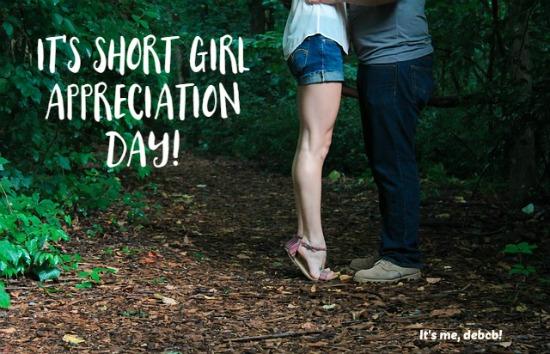 Happy Short Girl Appreciation Day!