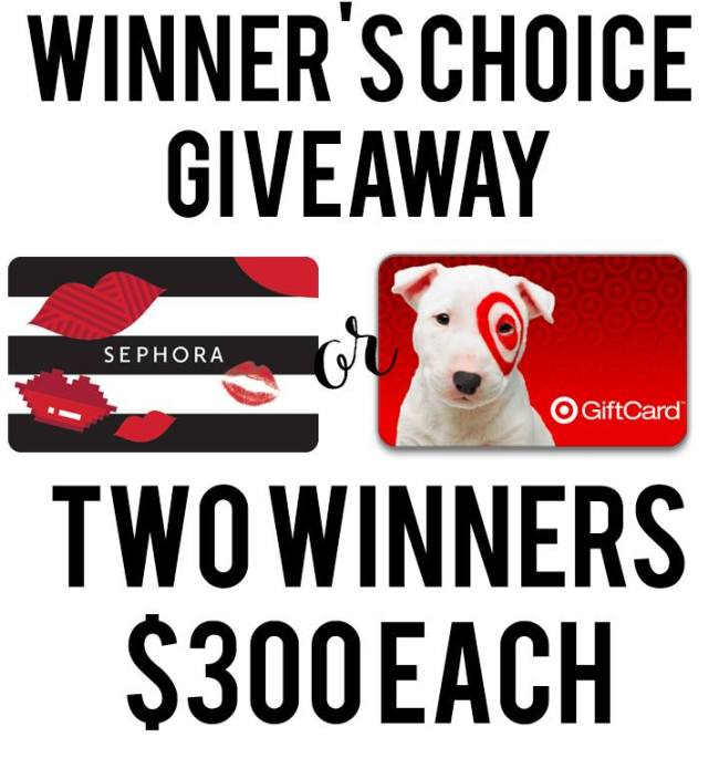 $600 Winners Choice Giveaway!