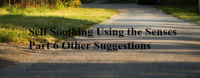 self-soothing-using-the-senses-part-6-other-suggestions