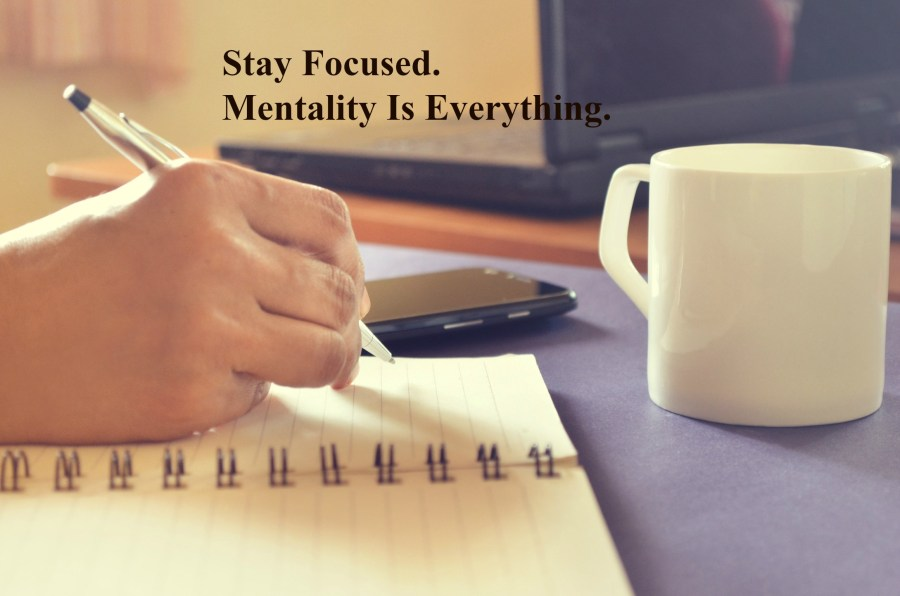 stay-focused-mentality-is-everything