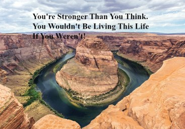 youre-stronger-than-you-think-you-wouldnt-be-living-this-life-if-you-werent