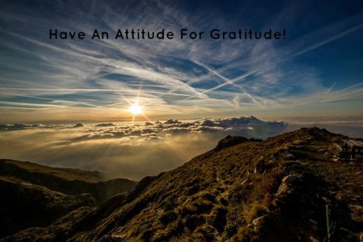 Have An Attitude For Gratitude!
