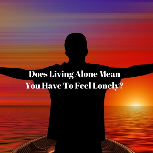 Does Living alone mean you have to feel lonely DBpsychology