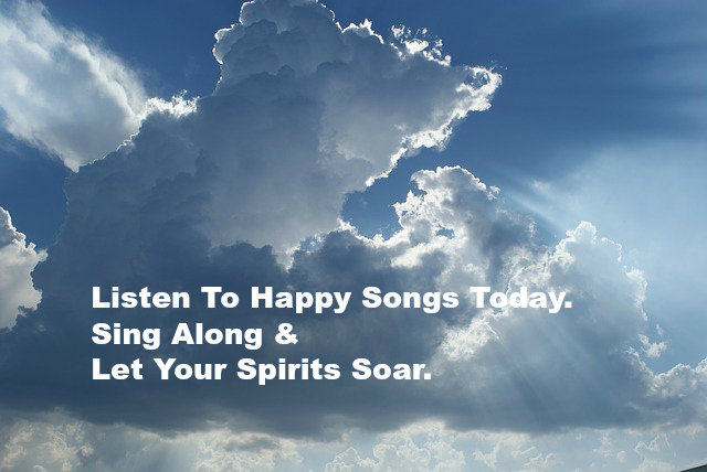 Listen To Happy Songs Today. Sing Along & Let Your Spirits Soar.