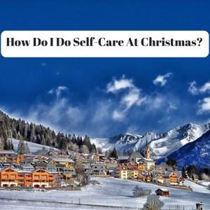 SElf-Care over Christmas