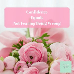 Confidence Equals Not Fearing Being Wrong DBpsychology 6