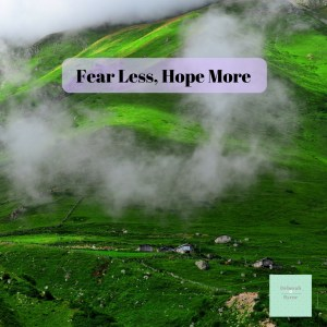 Fear Less Hope More DBpsychology 10