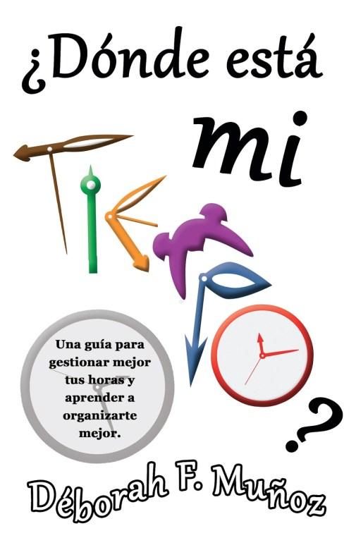 Portada del libro ¿Dónde está mi tiempo? de la escritora Déborah F. Muñoz