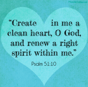 Psalm 51 Create in me a Clean Heart