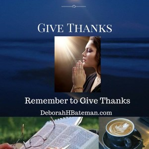 Give Thanks Remember to Give Thanks