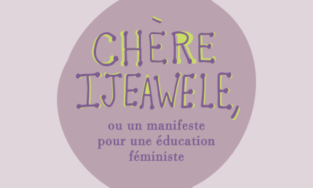 Pour une éducation féministe : Suggestion 5 : «Apprends à lire à Chizalum. Apprends-lui à aimer les livres»