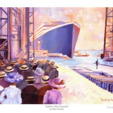 "Titanic Launch Day Print - ""Ladies who Launch"" - Limited Edition by Debra Wenlock"