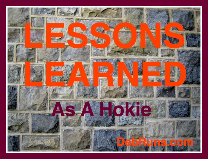 Lessons I Learned As A Young Hokie Deb Runs