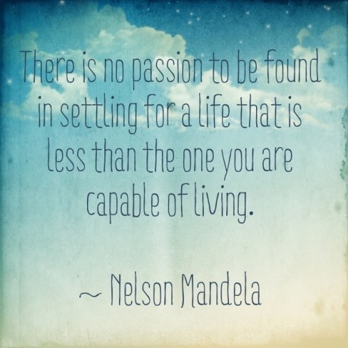 NelsonMandelaPassionQuote