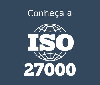 Conheça a família ISO 27000