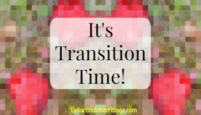 It's Transition Time!