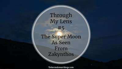 The Supermoon As Seen From Zakynthos – Through My Lens