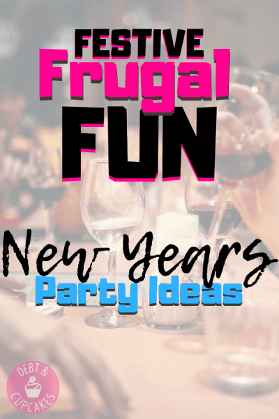 Festive Fun Frugal New Years Party Ideas
