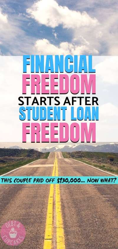 Financial freedoms starts after paying off student loan debt