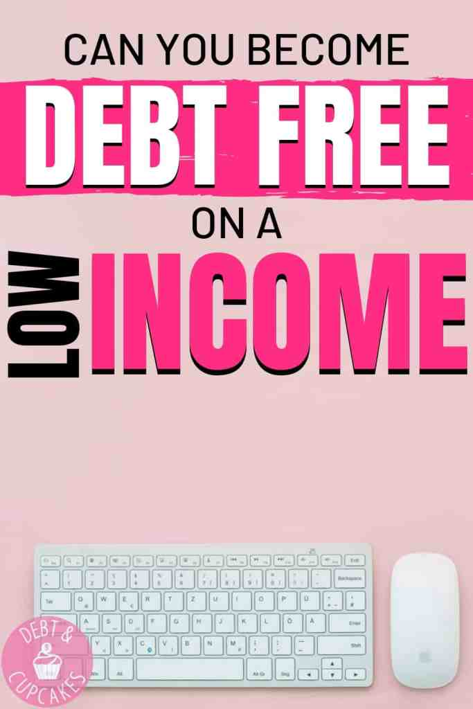 can you become debt free on a low income?