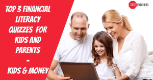 Top 3 Financial Literacy Quizzes for Kids and Parents