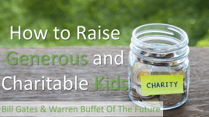 How to Raise Generous and Charitable Kids